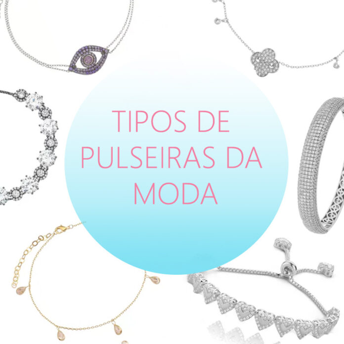 Tipos de pulseiras da moda