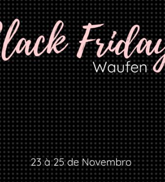 Black Friday de semi joias maravilhosas na Waufen!